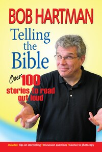 TELLING THE BIBLE: 100 STORIES TO READ OUT LOUD
