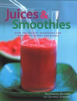 Book Juices & Smoothies by Suzannah Oliver