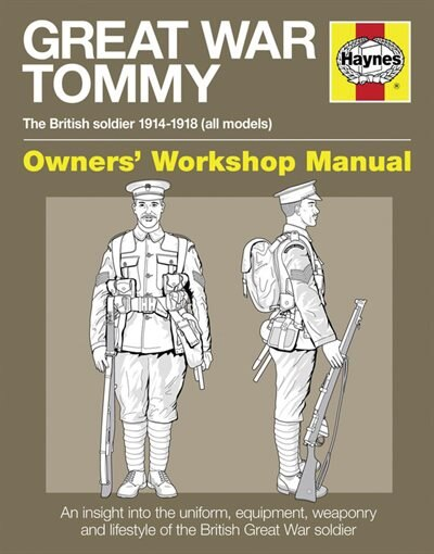 Great War Tommy: The British Soldier 1914-1918 (all Models) by Peter Doyle