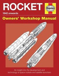 Rocket Manual - 1942 Onwards: An Insight Into The Development And Technology Of Space Rockets And…