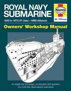 Royal Navy Submarine: 1945 To 1973 ('a' Class - Hms Alliance) by Peter Goodwin