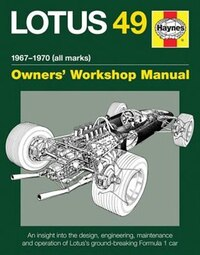 Lotus 49 Manual 1967-1970 (all Marks): An Insight Into The Design, Engineering, Maintenance And…
