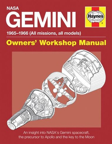 Nasa Gemini 1965-1966 (all Missions, All Models): An Insight Into Nasa's Gemini Spacecraft, The Precursor To Apollo And The Key To The Moon by David Woods