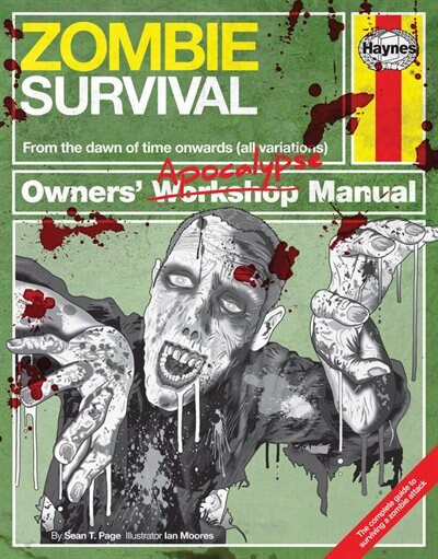 Zombie Survival Manual: From The Dawn Of Time Onwards (all Variations) by Sean T. Page