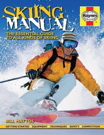 Skiing Manual: The Essential Guide To Skiing by Bill Mattos