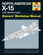 North American X-15 Owner's Workshop Manual: All Types And Models 1959-1968