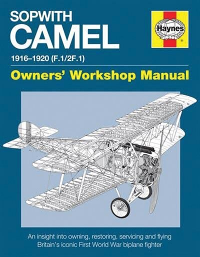 Sopwith Camel: 1916-1920 (f.1/2f.1) by Jarrod Cotter