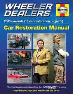 Wheeler Dealers Car Restoration Manual - 2003 Onwards (10 Car Restoration Projects): The Most Popular Restorations From The Discovery Channel Tv Series by Editors Of Haynes