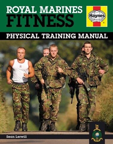 Royal Marines Fitness Manual: Physical Training Manual by Sean Various