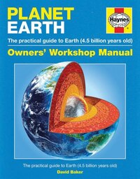 Planet Earth: The Practical Guide To Earth (4.5 Billion Years Old)