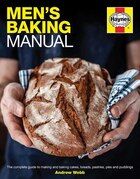 Men's Baking Manual: The Complete Guide To Making And Baking Cakes, Breads, Pastries, Pies And…