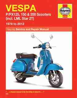 Vespa: P/px125, 150 & 200 Scooters (incl. Lml Star 2t) 1978 To 2014 by Max Haynes