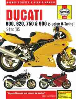 Ducati 600, 620, 750 & 900 2-valve V-twins '91 To '05 by Editors Of Editors Of Haynes Manuals