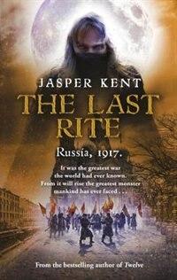 The Last Rite: Russia, 1917.