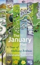 The January Man: A Year Of Walking Britain