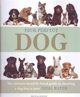 Book YOUR PERFECT DOG by Alderton David