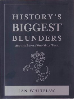 Book HISTORYS BIGGEST BLUNDERS by Quid Publishing