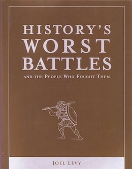 Book HISTORY'S WORST BATTLES by Levy Joel