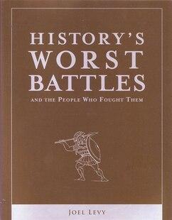 HISTORY'S WORST BATTLES