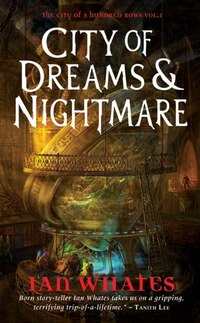 City Of Dreams & Nightmare: City Of A Hundred Rows, Book 1