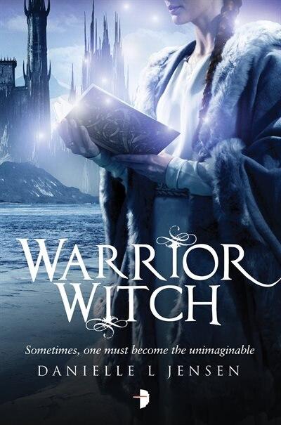 Warrior Witch: Malediction Trilogy Book Three by Danielle L. Jensen