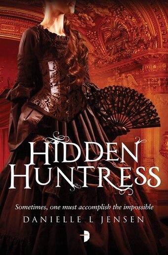 Hidden Huntress: Malediction Trilogy Book Two by Danielle L. Jensen