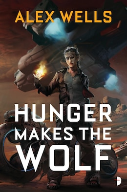 Book Hunger Makes The Wolf by Alex Wells