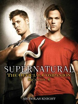 Book Supernatural: The Official Companion Season 6 by Nicholas Knight
