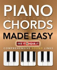 Piano And Keyboard Chords Made Easy: Comprehensive Sound Links