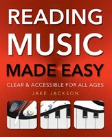 Reading Music Made Easy: Clear And Accessible For All Ages