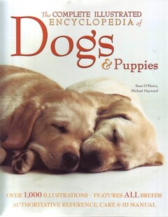 The Complete Illustrated Encyclopedia Of Dogs & Puppies