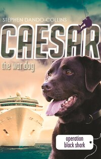 Caesar The War Dog: Operation Black Shark