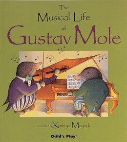 Book The Musical Life of Gustav Mole by Kathryn Meyrick