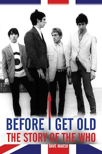 Before I Get Old: The Story Of The Who