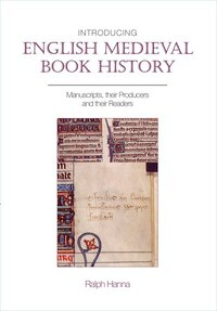 Introducing English Medieval Book History: Manuscripts, their Producers and their Readers