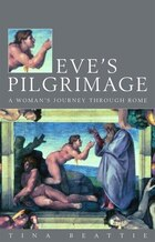 Eve's Pilgrimage: A Woman's Quest For The City Of God