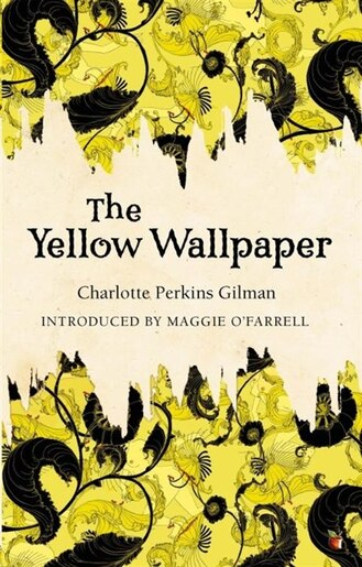 The Yellow Wallpaper By Charlotte Perkins
