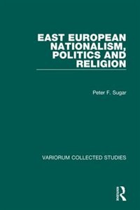 East European Nationalism, Politics And Religion