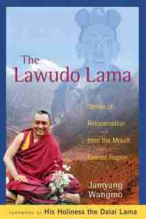 The Lawudo Lama: Stories of Reincarnation from the Mount Everest Region by Jamyang Wangmo