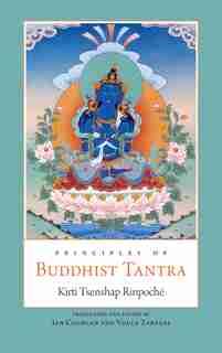 Principles of Buddhist Tantra by Kirti Tsenshap