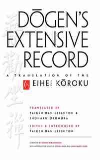 Dogen's Extensive Record: A Translation of the Eihei Koroku by Eihei Dogen