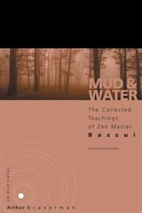 Mud and Water: The Collected Teachings of Zen Master Bassui by Bassui Tokusho