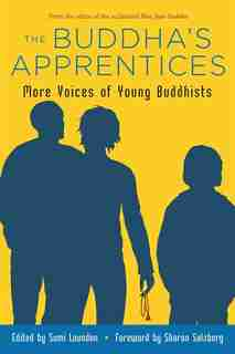 The Buddha's Apprentices: More Voices of Young Buddhists by Sumi Loundon Kim