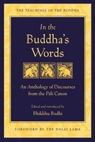 Book In the Buddha's Words: An Anthology Of Discourses From the Pali Canon by Bhikkhu Bodhi