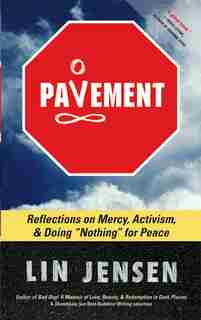 Pavement: Reflections on Mercy, Activism, and Doing Nothing for Peace by Lin Jensen