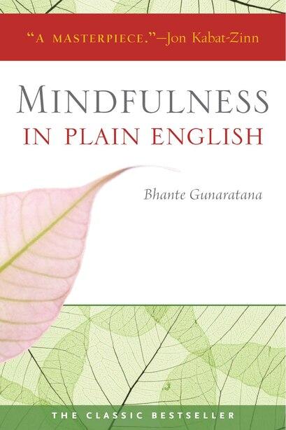 Mindfulness in Plain English: 20th Anniversary Edition by Henepola Gunaratana