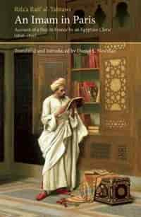 An Imam In Paris: Al-Tahtawi's Visit To France 1826-1831 by Rifa'a Rafi' al-Tahtawi