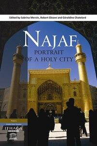 Najaf: Portrait Of A Holy City