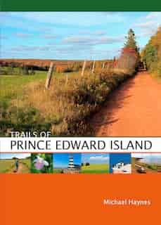 Trails of Prince Edward Island by Michael Haynes