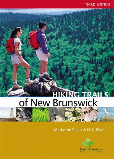 Hiking Trails of New Brunswick, 3rd Edition by Marianne Eiselt